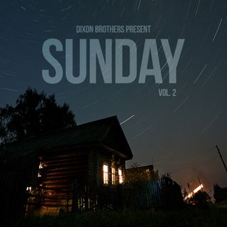 DIXON BROTHERS PRESENT: SUNDAY VOL. 2