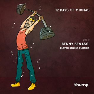 12 Days Of Mixmas - Day 11 - Eleven Bennys Pumping
