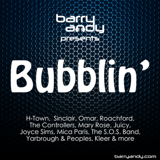 Bubblin' - H-Town,  Sinclair, Omar, Roachford, The Controllers, Mary Rose, Joyce Sims, Mica Paris
