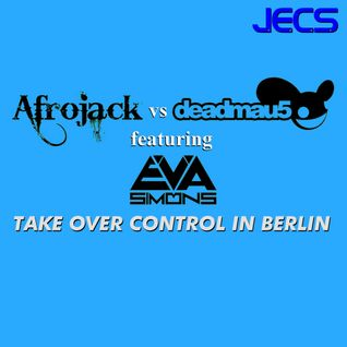 Take Over Control In Berlin [JECS Mashup Trax]