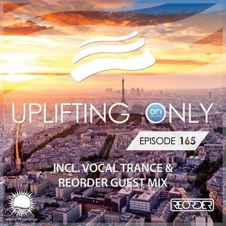 Ori Uplift - Uplifting Only EP. 165 (with ReOrder Guest Mix  Vocal Trance) [07.04.2016]