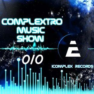 Complextor & Jet - Complextro Music Show 010 (12-07-2012)