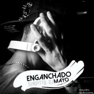 Enganchadito Mayo 2016 - Surditto Dj