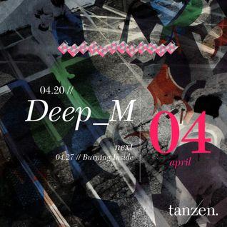 Tanzen. Guest Live: deep_m (2012-04-20)