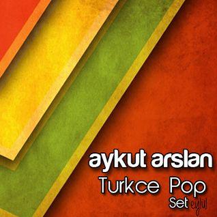 Aykut Arslan - Turkce Pop Set (Eylul 2013)