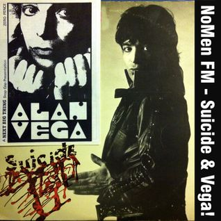 NoMen FM #43 - Suicide and Alan Vega