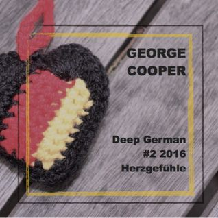 Deep German #2 2016 - Herzgefuehle by George Cooper