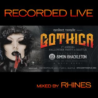 Recorded LIVE @ Gothica: Opulent Temple Halloween Party _ Seattle, WA : 10.29.16 - mixed by Rhines