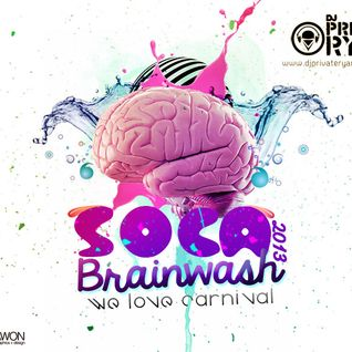 DJ Private Ryan Presents Soca Brainwash 2013 (We Love Carnival)