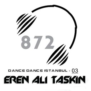 Eren Ali TASKIN presents - Studio872 Live Performance (Dance Dance Istanbul) 03 - EDİT - 09.08.2011