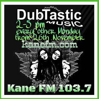 Nicole Finnerty presents DubTastic Music Kane FM Podcast No.1 26th November 2012