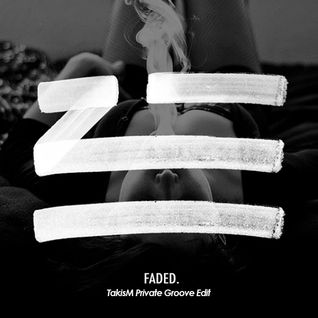 ZHU - Faded (TakisM Private Groove Edit)
