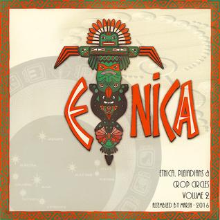 Etnica, Pleiadians, & Crop Circles Volume 2