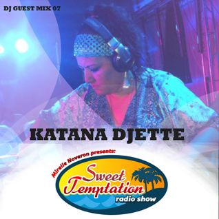 Sweet Temptation Radio Show - Guest Mix 07 From Katana Djette