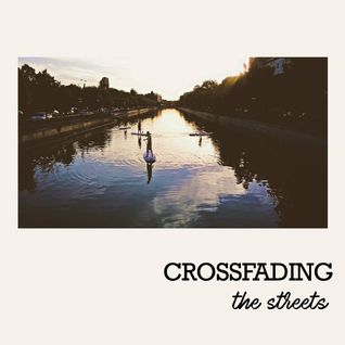 Crossfading The Streets #2