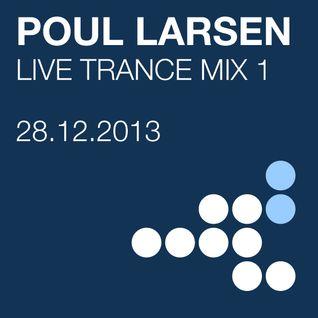 Poul Larsen - Live Trance mix 1 - 28.12.2013