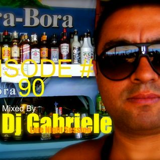 Episode # 90, Mixed By Dj Gabriele, Late Night Session 2013