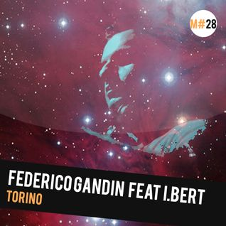 #28: Federico Gandin feat I.Bert