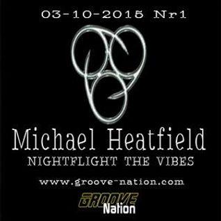Michael Heatfield - Nightflight The Vibes Nr 1 - Groove Nation Radio