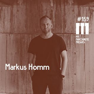 My Favourite Freaks Podcast # 159 Markus Homm