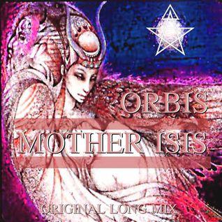 Orbis - Mother Isis (Original Long Mix)
