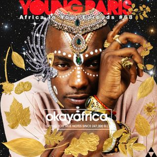 AFRICA IN YOUR EARBUDS #68: YOUNG PARIS