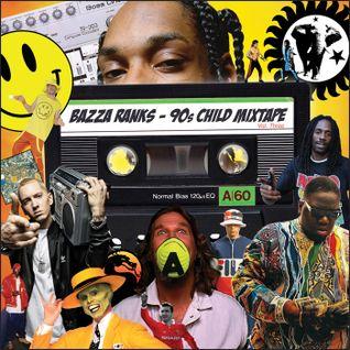 Bazza Ranks 90's Child Mixtape Vol. 3.