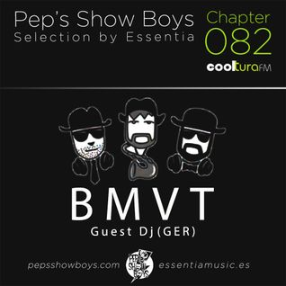 Chapter 082_Pep's Show Boys Selection by Essentia special guest BMVT (Ger) at Cooltura FM