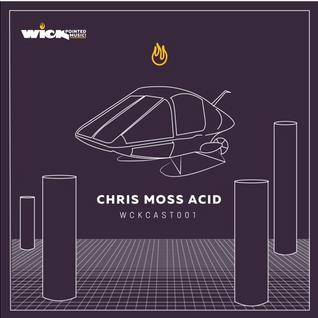 DJ Chris Moss Acid - WCKCAST | 001