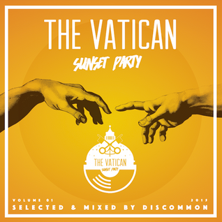 The Vatican Sunset Party Vol.01