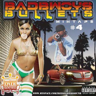 """""""BADBWOYBULLETS""""#4 - DancehallMix 2K7(pt.1)"""