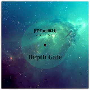 [SPFpod034] spiel:feld Podcast 034 - Depth Gate-Distant Nebulas
