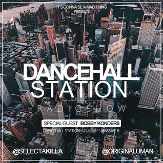 SELECTA KILLA & UMAN - DANCEHALL STATION SHOW #221 - SPECIAL GUEST BOBBY KONDERS