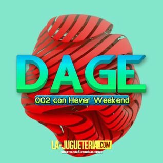 002 DAGE with Hever Weekend On La- Jugueteria