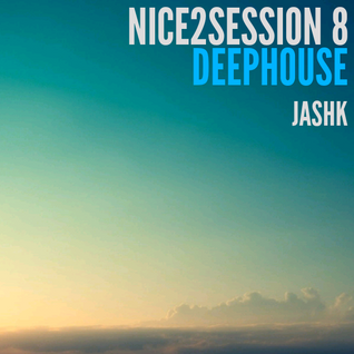 Nice 2 Session Radio Show 08 | Deep House