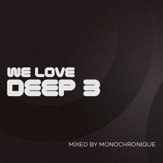 Monochronique - We Love Deep 3