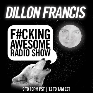 Dillon Francis - F#cking Awesome Radio Show 002 - 05.12.2012
