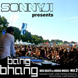 Sonnyji Presents 'Bang Bhang' - Mix 2 (14.06.13)