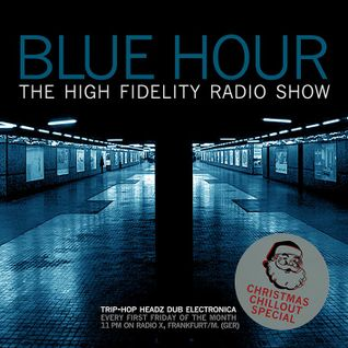 BLUE HOUR #37 - High Fidelity Radio Show (Christmas Chillout Special), 15.12.2014