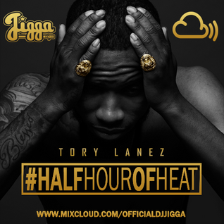 TORY LANEZ #HALFHOUROFHEAT @OFFICIALDJJIGGA