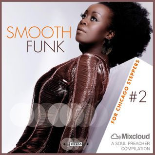 SMOOTH FUNK for Chicago Steppers, Vol. 2