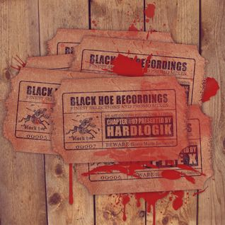 Black Hoe Recordings Promo Mixes - Chapter Seven With Hardlogik