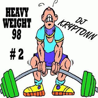 Heavyweight 98 Volume 2 - DJ Kryptonn