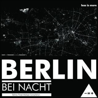 LIM ArtStyle Berlin Bei Nacht Finest Techno Mixtape July 2014