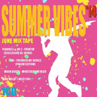 Summer Vibes - June Mix Tape 2014