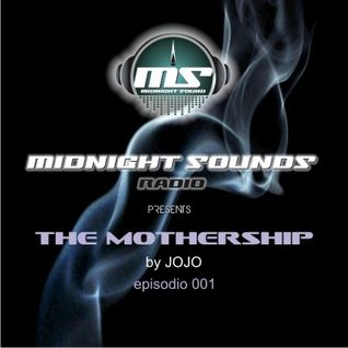 The MidNight Sounds Radio Pres. The Mothership by Jojo episodio 001