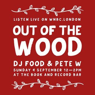 "Out of the Wood Show 34 - DJ Food & Pete W ""Francophile Finds"""