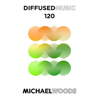 Diffused Music with Michael Woods - Show 120