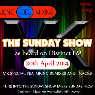 JGM370: The Sunday Show MK Special (Distinctfm.com 20th April 2014)