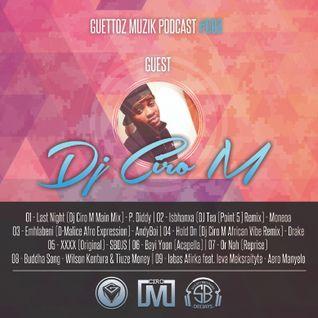 Guettoz Muzik Podcast #008 - Mixed By Ciro M